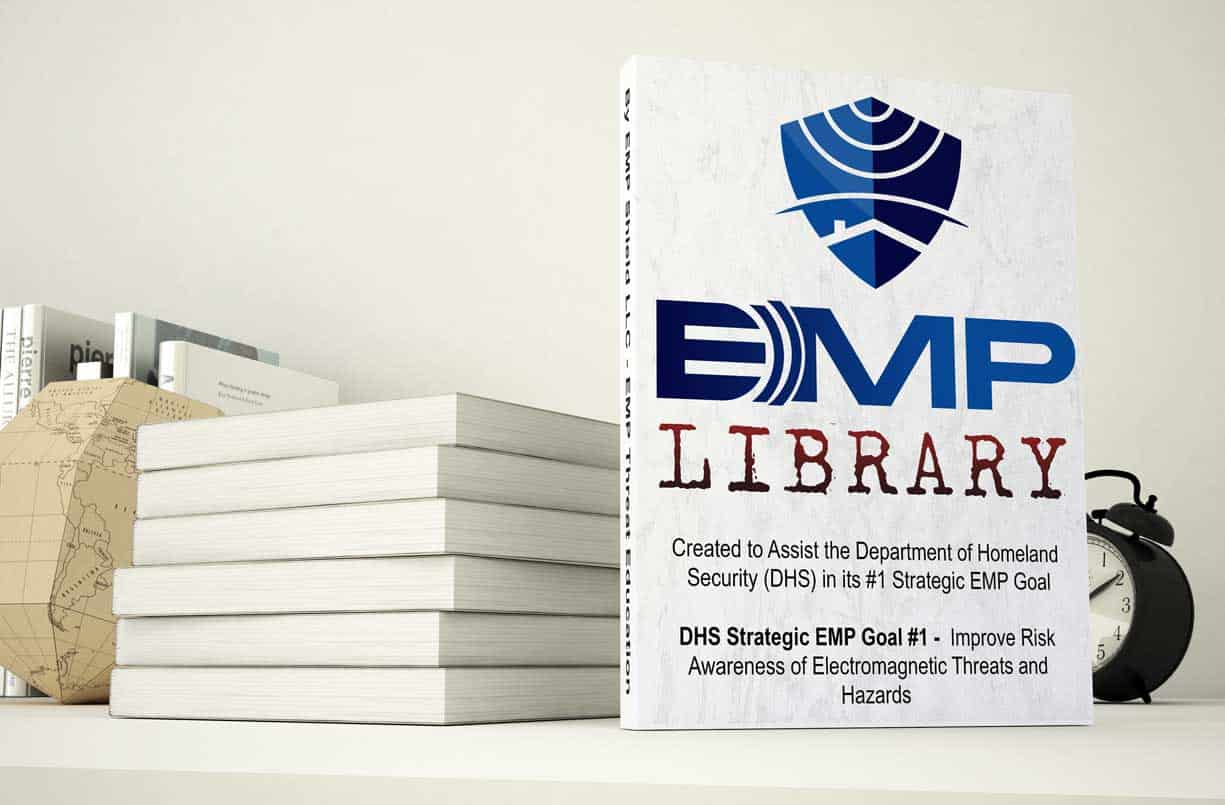 EMP Shield Library - EMP Threat Education. Designed to Assist the DHS (Department of Homeland Security) in increasing EMP Threat Awareness.
