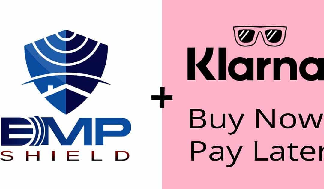 BUY NOW, PAY LATER Payment Plans Now Available at EMP Shield
